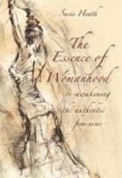 <b>Susie Heath</b>, The Essence of Womanhood