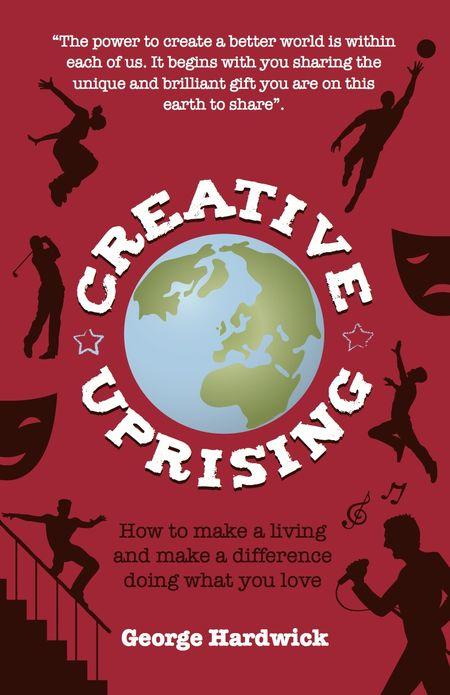 George Hardwick, Creative Uprising