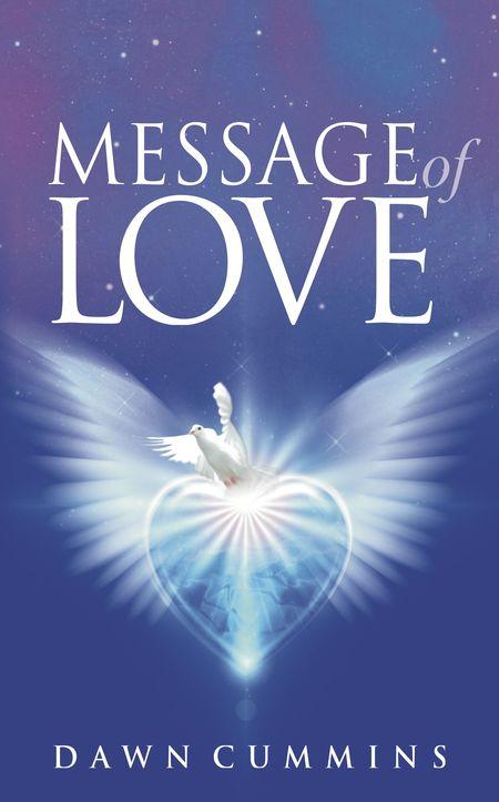 Dawn Cummins, Message of Love