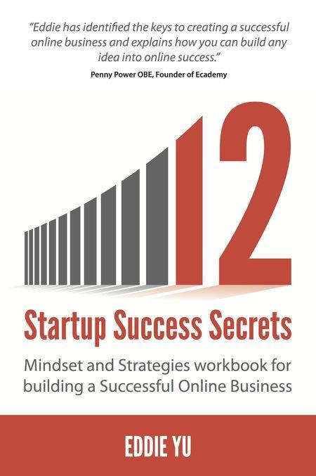 Eddie Yu, Startup Success Secrets