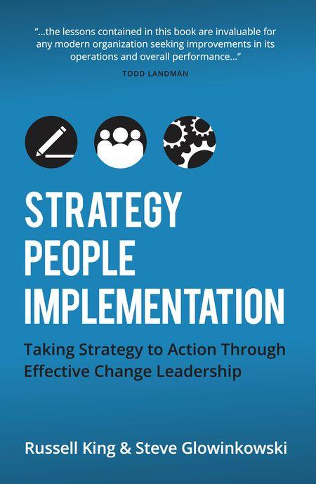 Russel King & Steve Glowinkowski, Strategy People Implementation