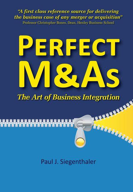 Paul J. Siegenthaler, Perfect M&As